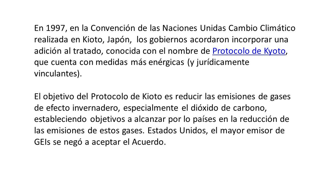 En 1997, en la Convención de las Naciones Unidas Cambio Climático realizada en Kioto, Japón, los gobiernos acordaron incorporar una adición al tratado, conocida con el nombre de Protocolo de Kyoto, que cuenta con medidas más enérgicas (y jurídicamente vinculantes).