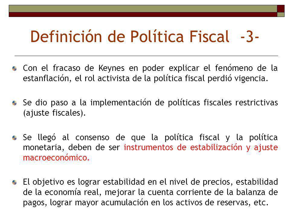 Política fiscal es la política económica que usa el gasto público y los ingresos tributarios (impuestos) como variables de control para asegurar y mantener la estabilidad económica (incurrir en déficit o superávit fiscal según convenga).