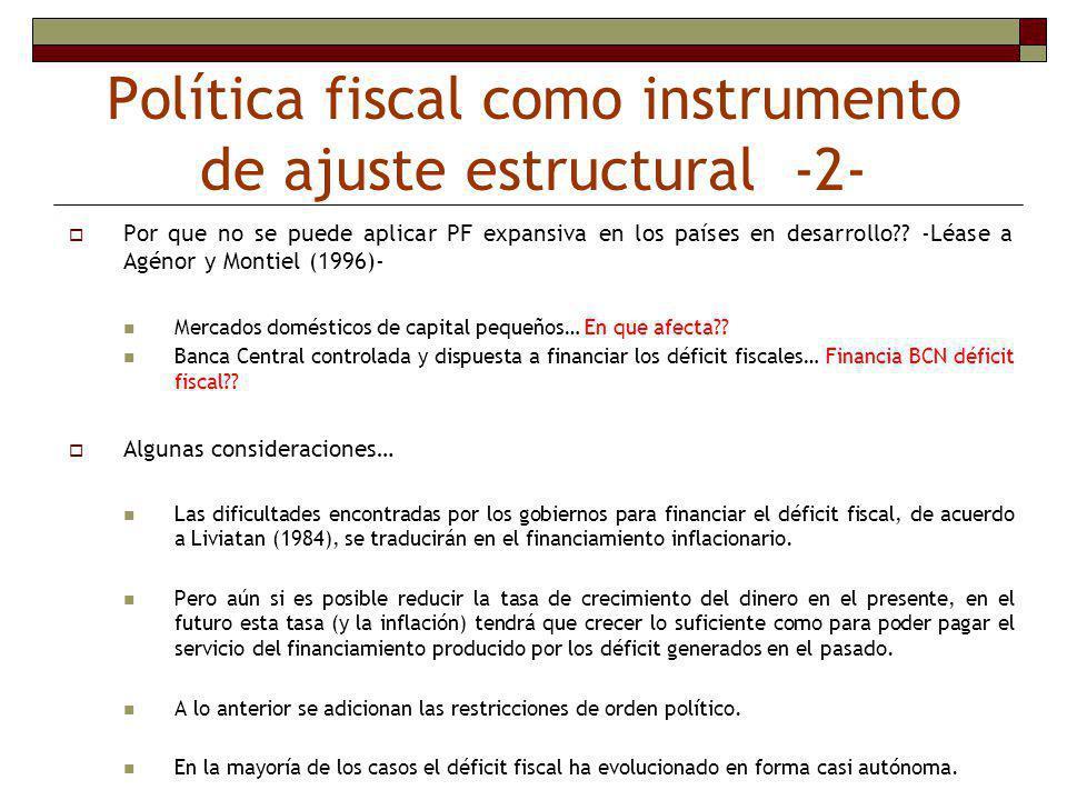Política fiscal como instrumento de ajuste estructural -1- La política fiscal es uno de los instrumentos que los gobiernos utilizan para alcanzar objetivos económicos.