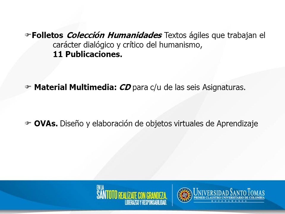 Folletos Colección Humanidades Textos ágiles que trabajan el carácter dialógico y crítico del humanismo, 11 Publicaciones.