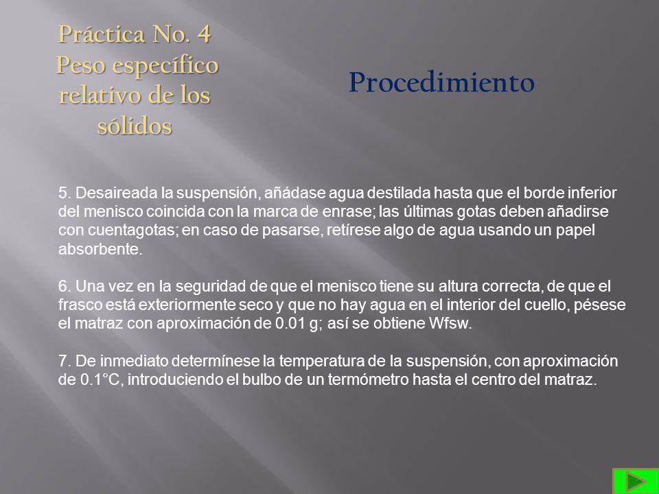 Práctica No.4 Peso específico relativo de los sólidos Procedimiento 5.