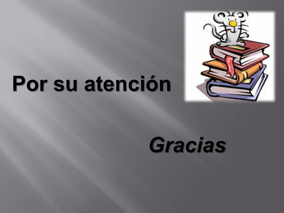 Por su atención Gracias Gracias