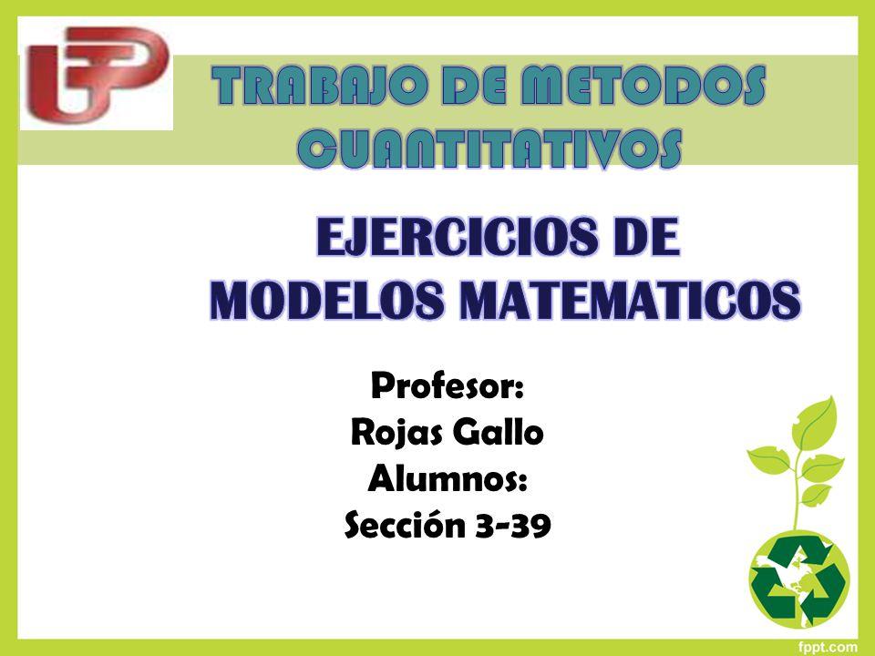 Profesor: Rojas Gallo Alumnos: Sección 3-39