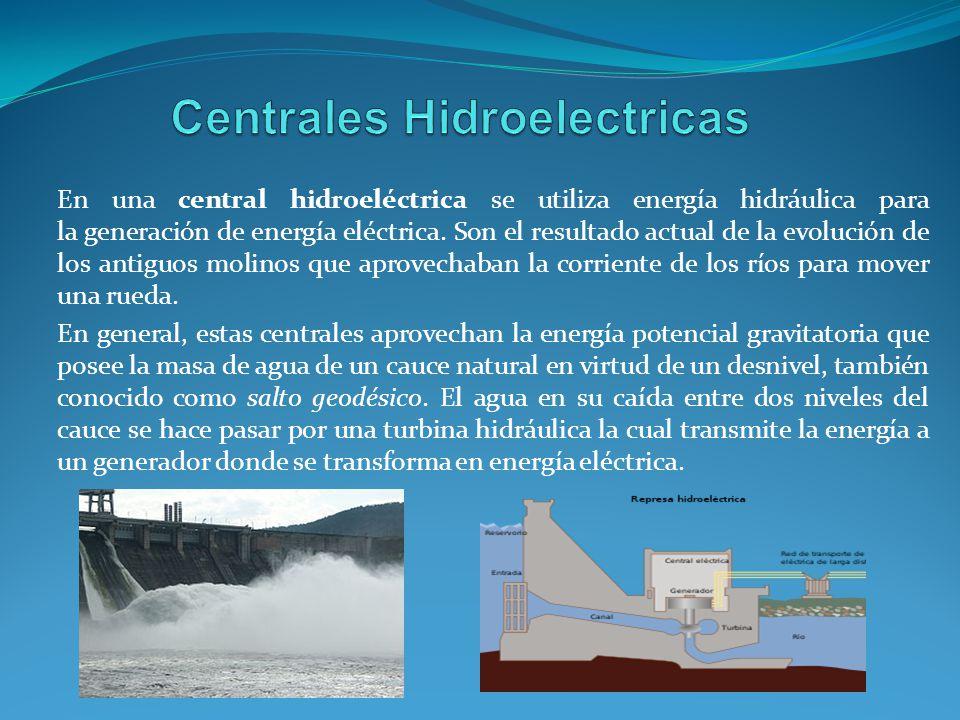 En una central hidroeléctrica se utiliza energía hidráulica para la generación de energía eléctrica. Son el resultado actual de la evolución de los an