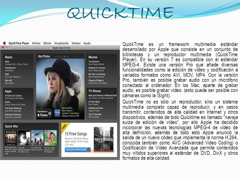 QUICKTIME QuickTime es un framework multimedia estándar desarrollado por Apple que consiste en un conjunto de bibliotecas y un reproductor multimedia