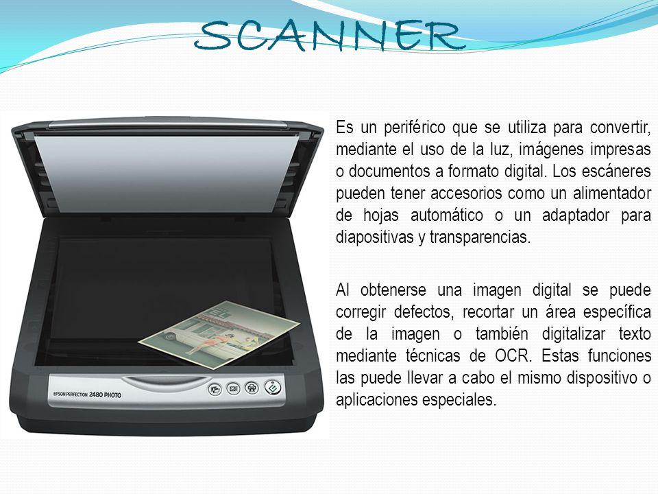 SCANNER Es un periférico que se utiliza para convertir, mediante el uso de la luz, imágenes impresas o documentos a formato digital. Los escáneres pue
