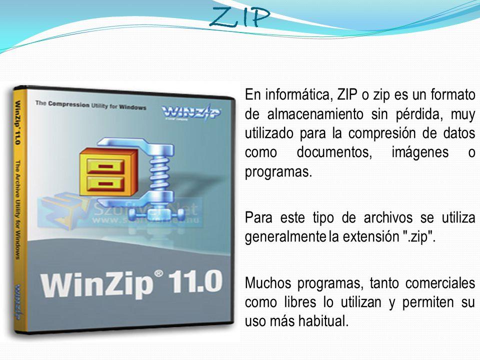 ZIP En informática, ZIP o zip es un formato de almacenamiento sin pérdida, muy utilizado para la compresión de datos como documentos, imágenes o progr