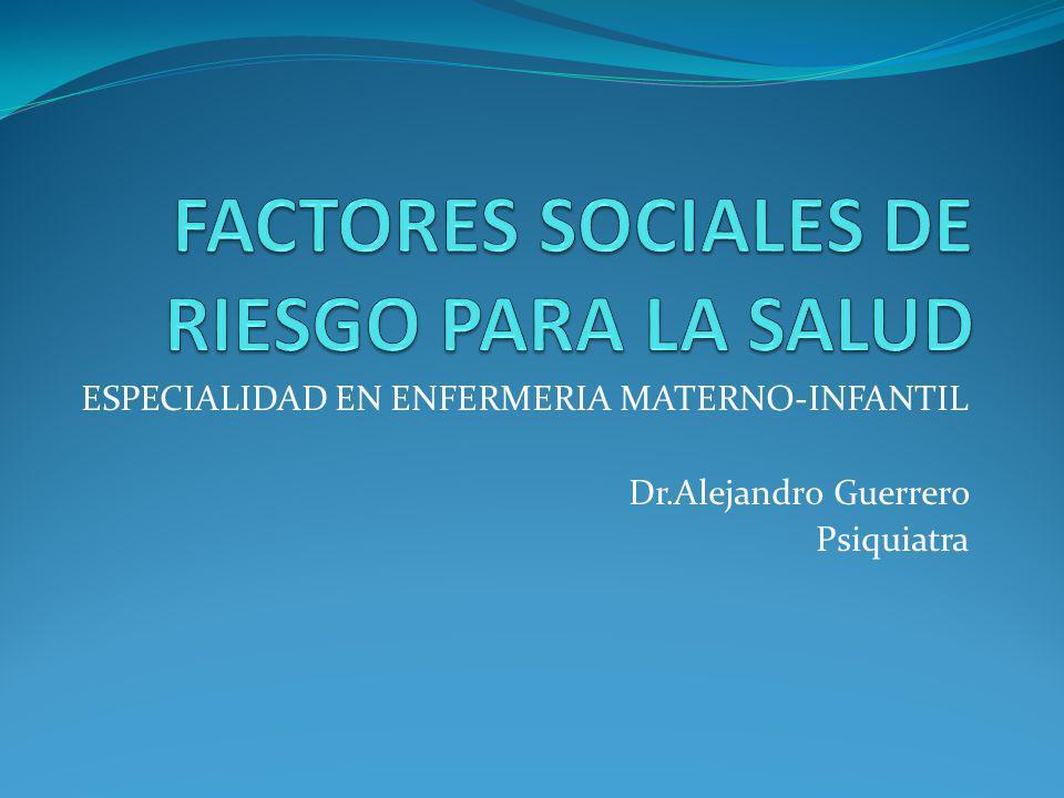 ESPECIALIDAD EN ENFERMERIA MATERNO-INFANTIL Dr.Alejandro Guerrero Psiquiatra