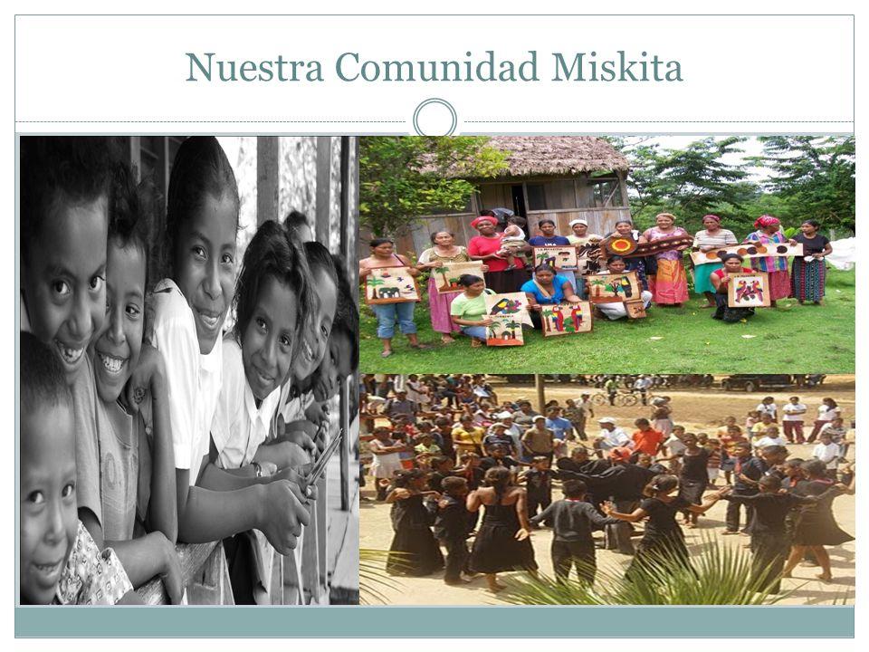 Nuestra Cultura Los misquitos somos un grupo étnico indígena de Centroamérica.