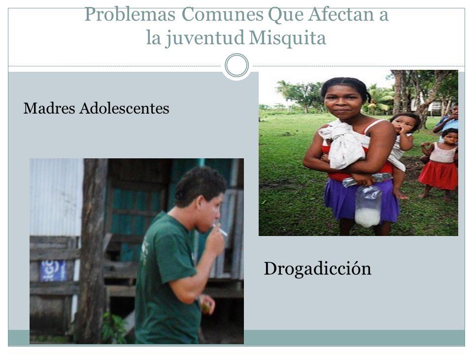 Problemas Comunes Que Afectan a la juventud Misquita Madres Adolescentes Drogadicción