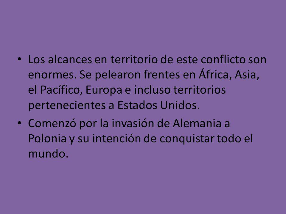 Los alcances en territorio de este conflicto son enormes. Se pelearon frentes en África, Asia, el Pacífico, Europa e incluso territorios perteneciente