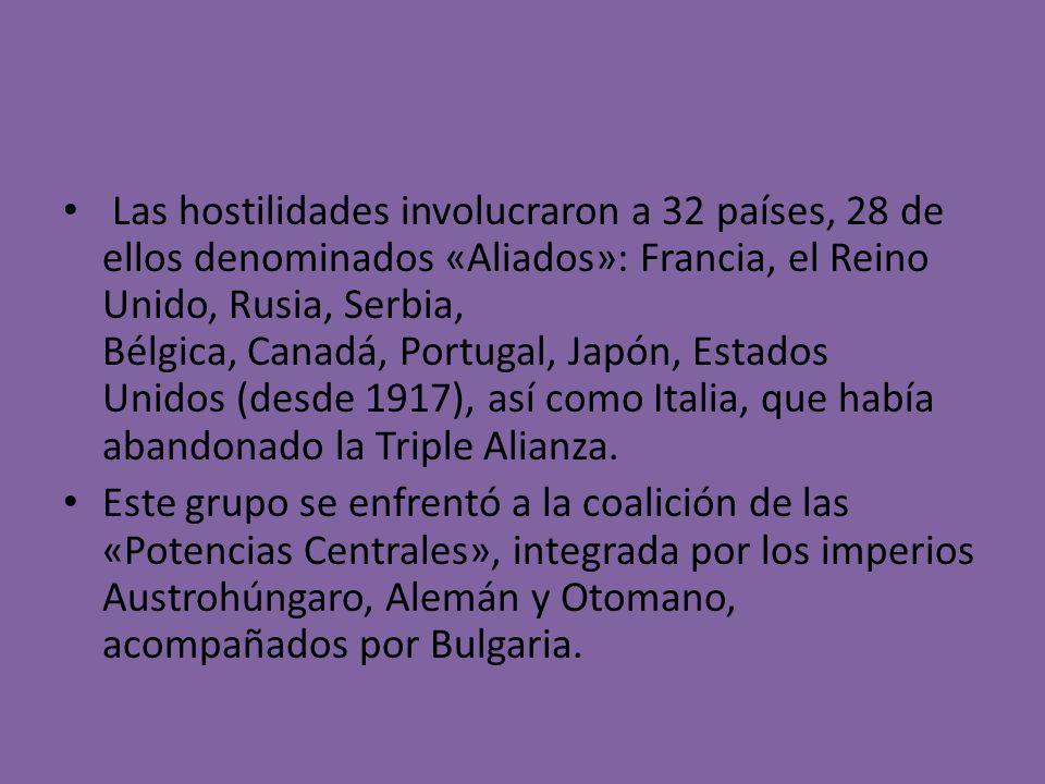 Las hostilidades involucraron a 32 países, 28 de ellos denominados «Aliados»: Francia, el Reino Unido, Rusia, Serbia, Bélgica, Canadá, Portugal, Japón, Estados Unidos (desde 1917), así como Italia, que había abandonado la Triple Alianza.