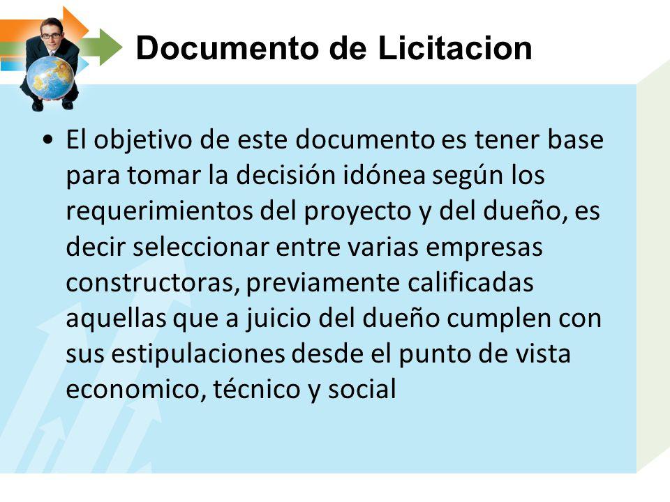 Documento de Licitacion El objetivo de este documento es tener base para tomar la decisión idónea según los requerimientos del proyecto y del dueño, e