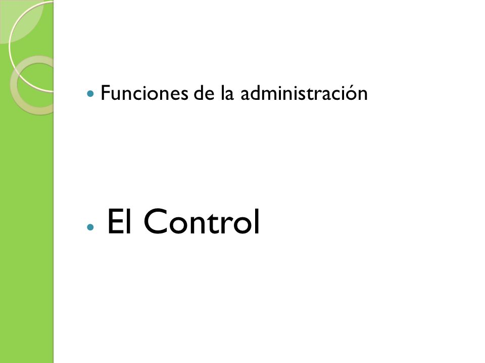 Funciones de la administración El Control
