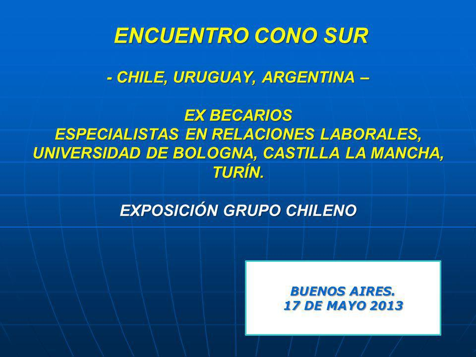 ENCUENTRO CONO SUR - CHILE, URUGUAY, ARGENTINA – EX BECARIOS ESPECIALISTAS EN RELACIONES LABORALES, UNIVERSIDAD DE BOLOGNA, CASTILLA LA MANCHA, TURÍN.