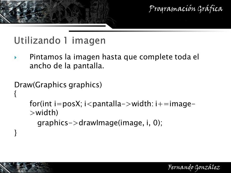 Pintamos la imagen hasta que complete toda el ancho de la pantalla. Draw(Graphics graphics) { for(int i=posX; i width: i+=image- >width) graphics->dra