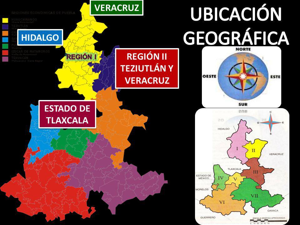 HIDALGO ESTADO DE TLAXCALA VERACRUZ REGIÓN II TEZIUTLÁN Y VERACRUZ REGIÓN II TEZIUTLÁN Y VERACRUZ