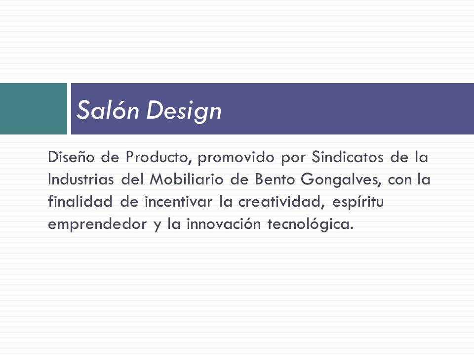 Diseño de Producto, promovido por Sindicatos de la Industrias del Mobiliario de Bento Gongalves, con la finalidad de incentivar la creatividad, espíritu emprendedor y la innovación tecnológica.