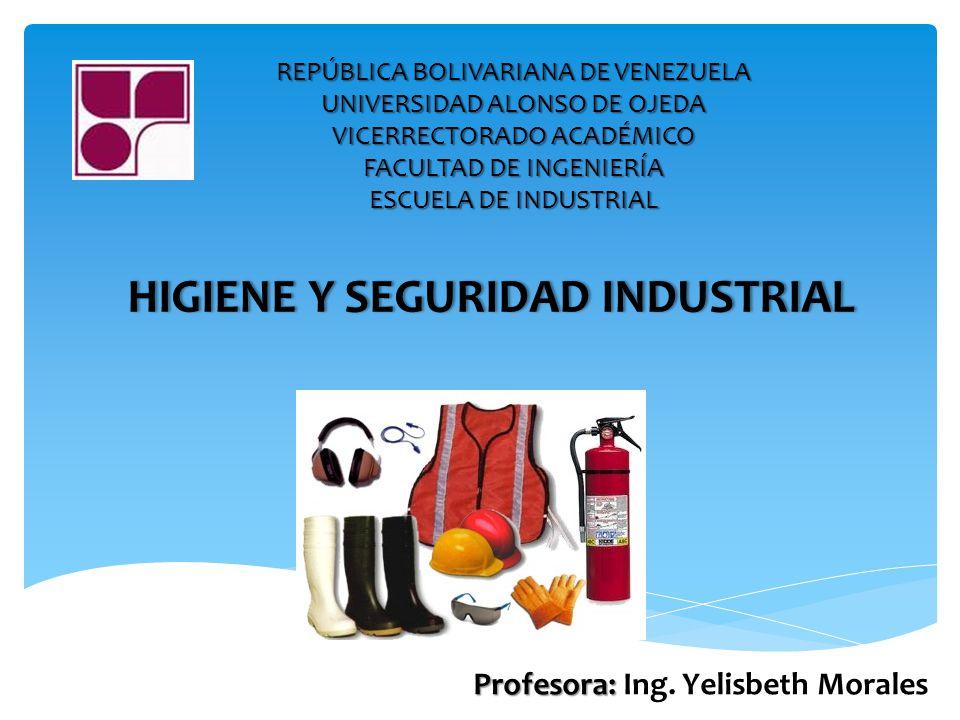 REPÚBLICA BOLIVARIANA DE VENEZUELA UNIVERSIDAD ALONSO DE OJEDA VICERRECTORADO ACADÉMICO FACULTAD DE INGENIERÍA ESCUELA DE INDUSTRIAL Profesora: Profes