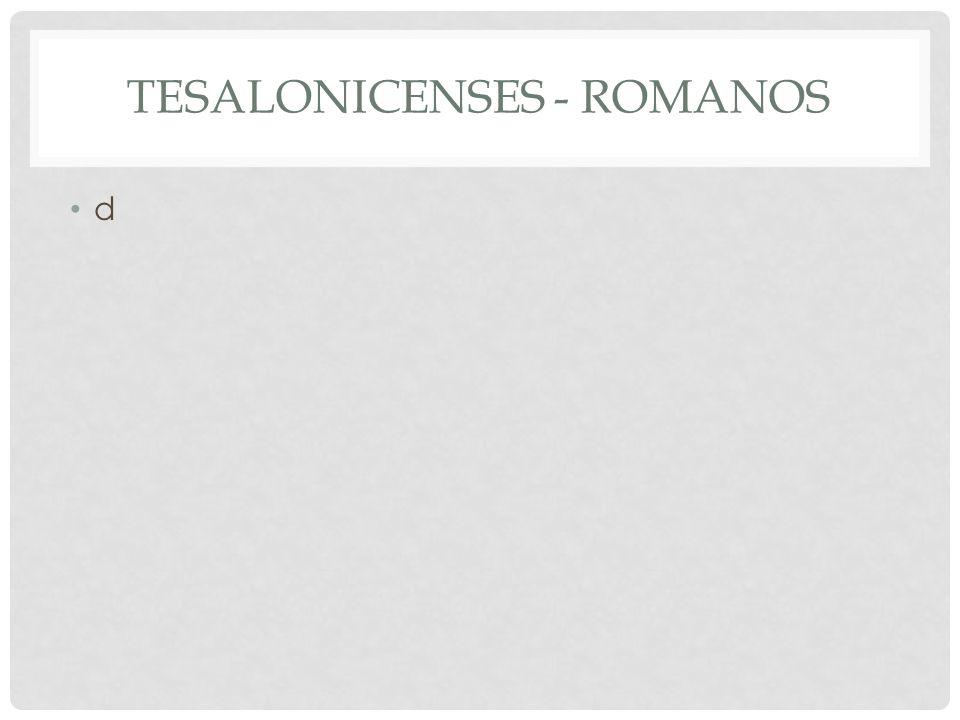 TESALONICENSES - ROMANOS d