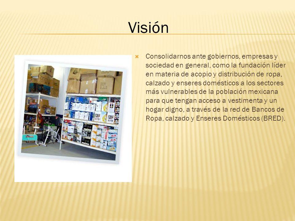 Consolidarnos ante gobiernos, empresas y sociedad en general, como la fundación líder en materia de acopio y distribución de ropa, calzado y enseres d