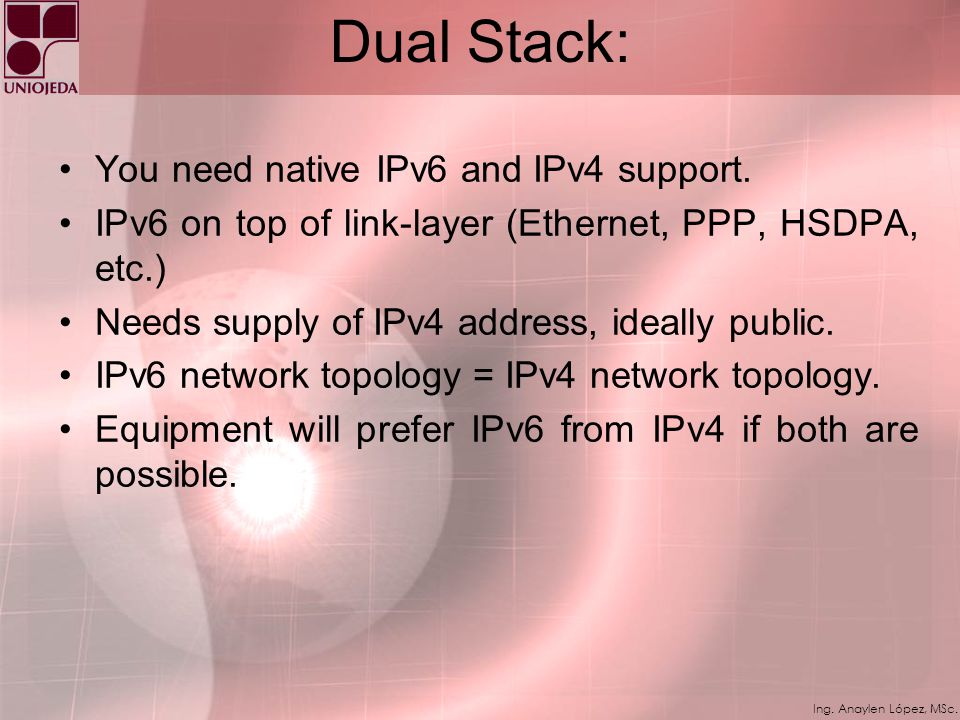 Ing. Anaylen López, MSc. Questions. Today: –Does IPv6 only access make sense? –How to give access for both IPv4 and IPv6 using the same equipments? An
