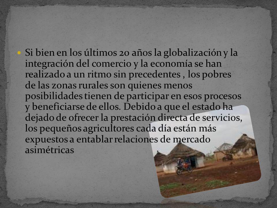 Si bien en los últimos 20 años la globalización y la integración del comercio y la economía se han realizado a un ritmo sin precedentes, los pobres de