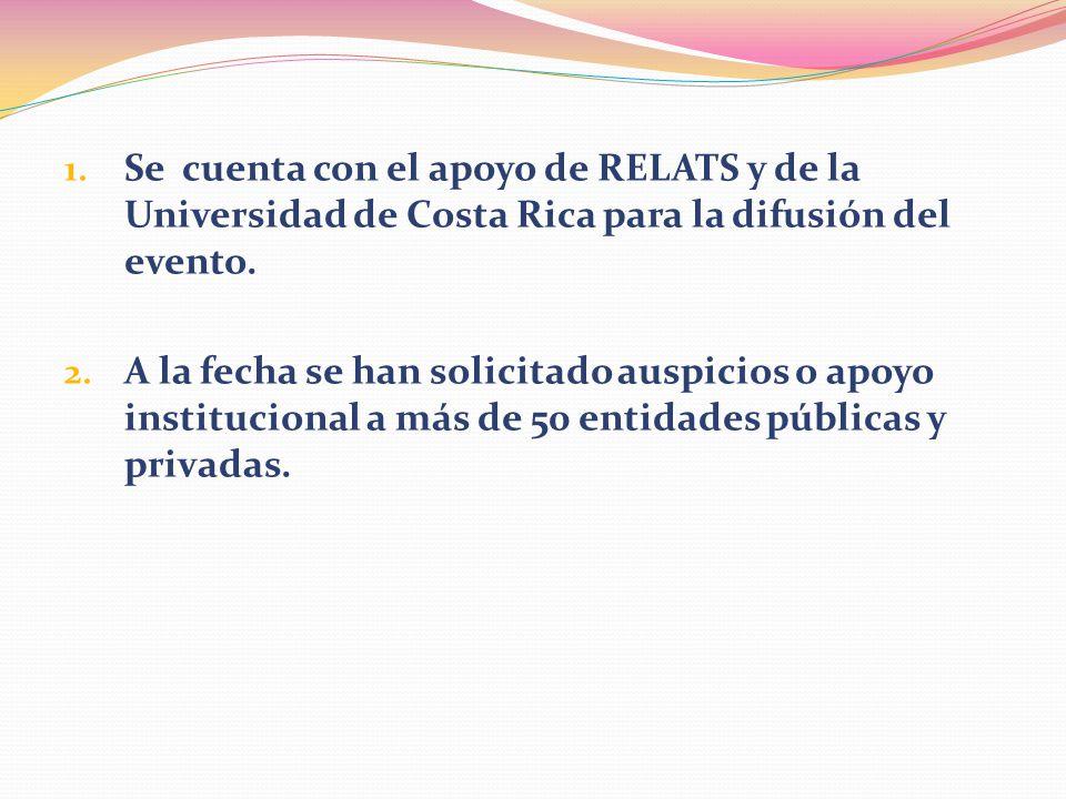 1. Se cuenta con el apoyo de RELATS y de la Universidad de Costa Rica para la difusión del evento.