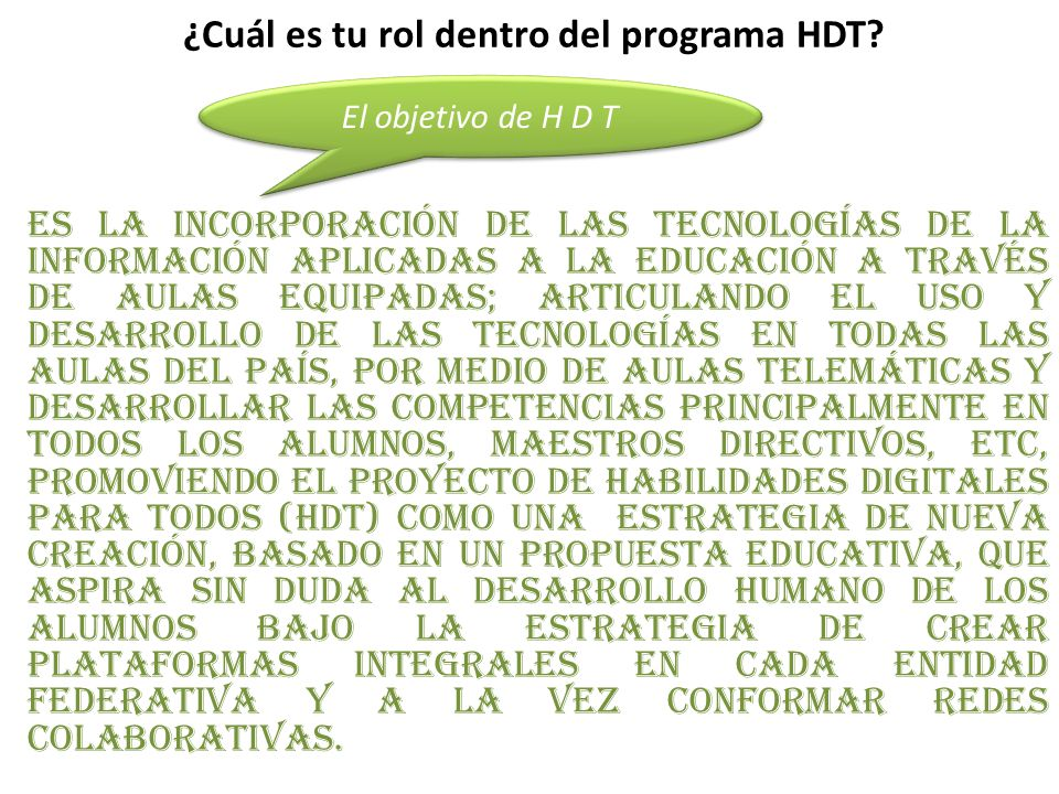 ¿Cuál es tu rol dentro del programa HDT.