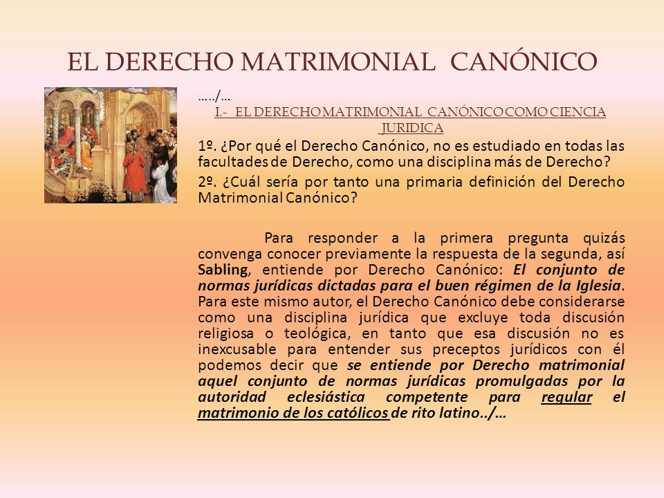 EL DERECHO MATRIMONIAL CANÓNICO …../… I.- EL DERECHO MATRIMONIAL CANÓNICO COMO CIENCIA JURIDICA 1º.