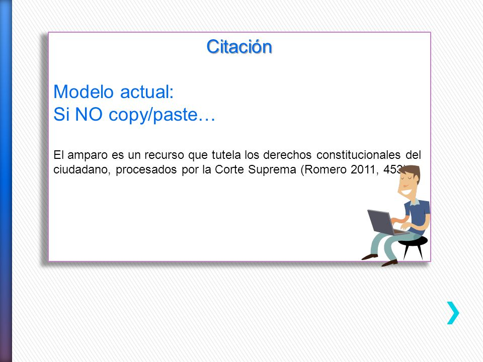 Citación Modelo actual: Si NO copy/paste… El amparo es un recurso que tutela los derechos constitucionales del ciudadano, procesados por la Corte Supr