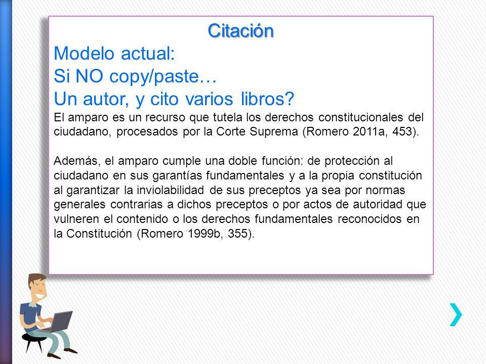 Citación Modelo actual: Si NO copy/paste… Un autor, y cito varios libros? El amparo es un recurso que tutela los derechos constitucionales del ciudada