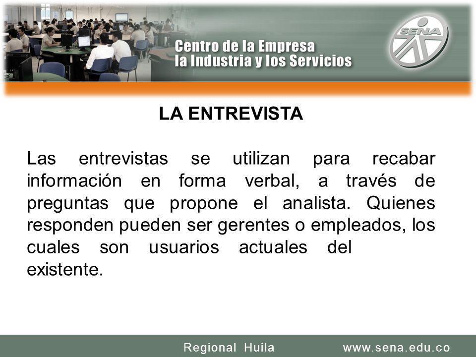 SENA REGIONAL HUILA REGIONAL HUILA CENTRO DE LA INDUSTRIA LA EMPRESA Y LOS SERVICIOS www.sena.edu.coRegional Huila LA ENTREVISTA Las entrevistas se ut
