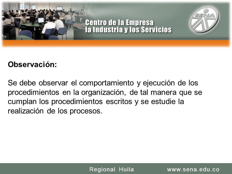 SENA REGIONAL HUILA REGIONAL HUILA CENTRO DE LA INDUSTRIA LA EMPRESA Y LOS SERVICIOS www.sena.edu.coRegional Huila Observación: Se debe observar el co