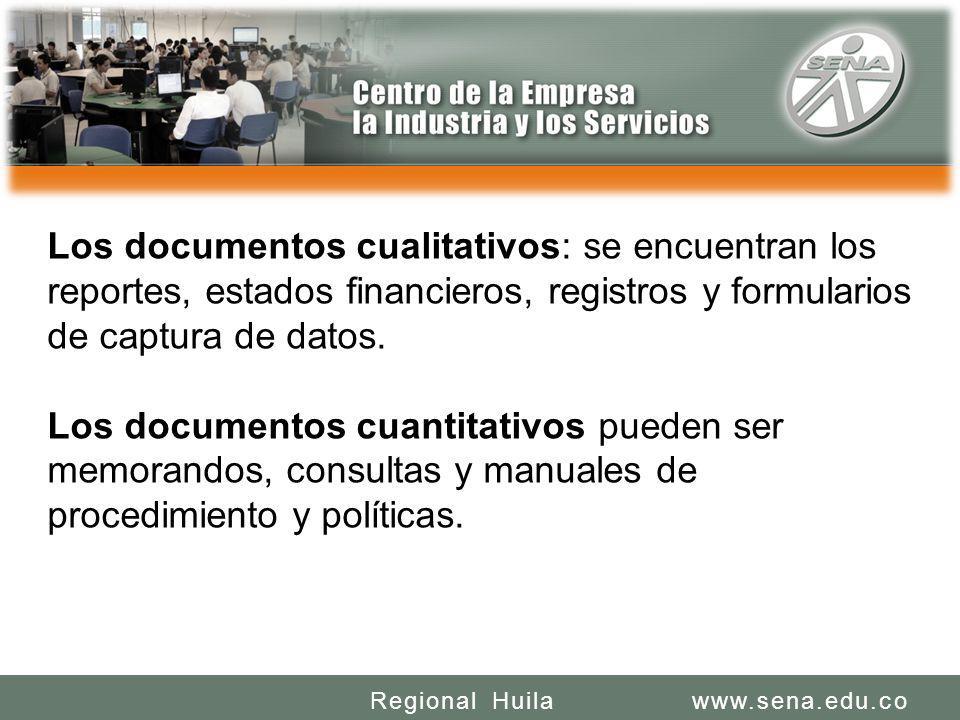 SENA REGIONAL HUILA REGIONAL HUILA CENTRO DE LA INDUSTRIA LA EMPRESA Y LOS SERVICIOS www.sena.edu.coRegional Huila Los documentos cualitativos: se enc