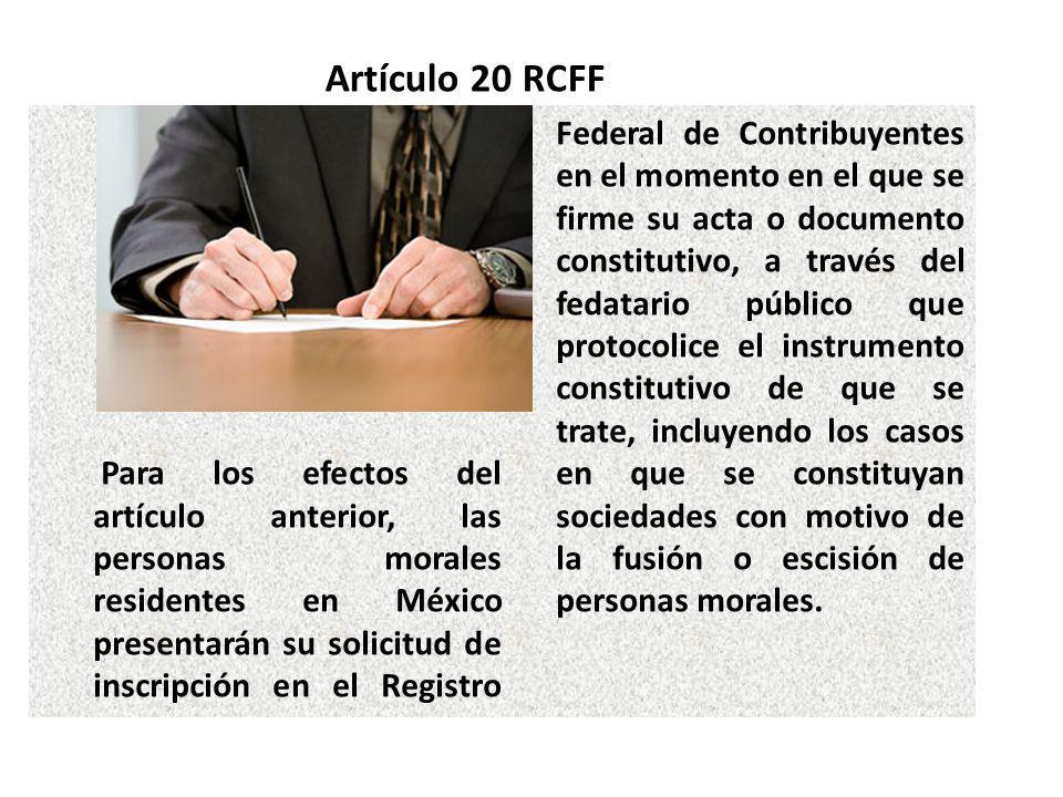 Para los efectos del artículo anterior, las personas morales residentes en México presentarán su solicitud de inscripción en el Registro Federal de Co