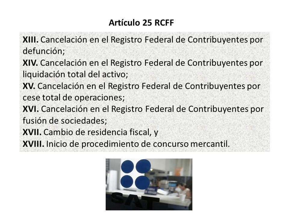 XIII. Cancelación en el Registro Federal de Contribuyentes por defunción; XIV. Cancelación en el Registro Federal de Contribuyentes por liquidación to