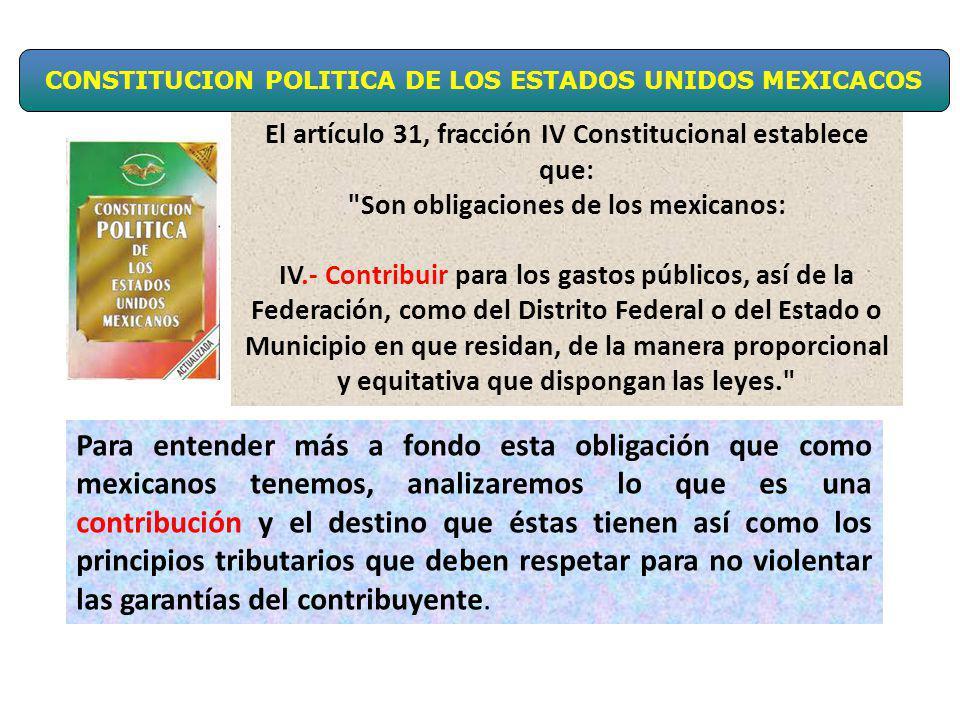 El artículo 31, fracción IV Constitucional establece que: