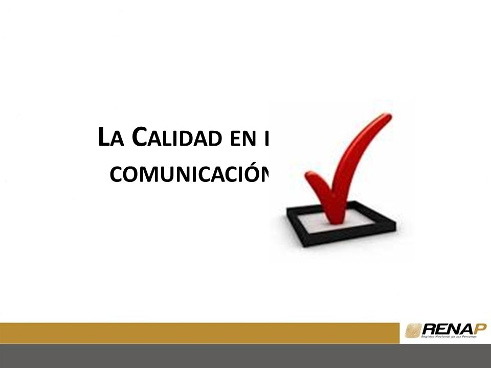L A C ALIDAD EN LA COMUNICACIÓN