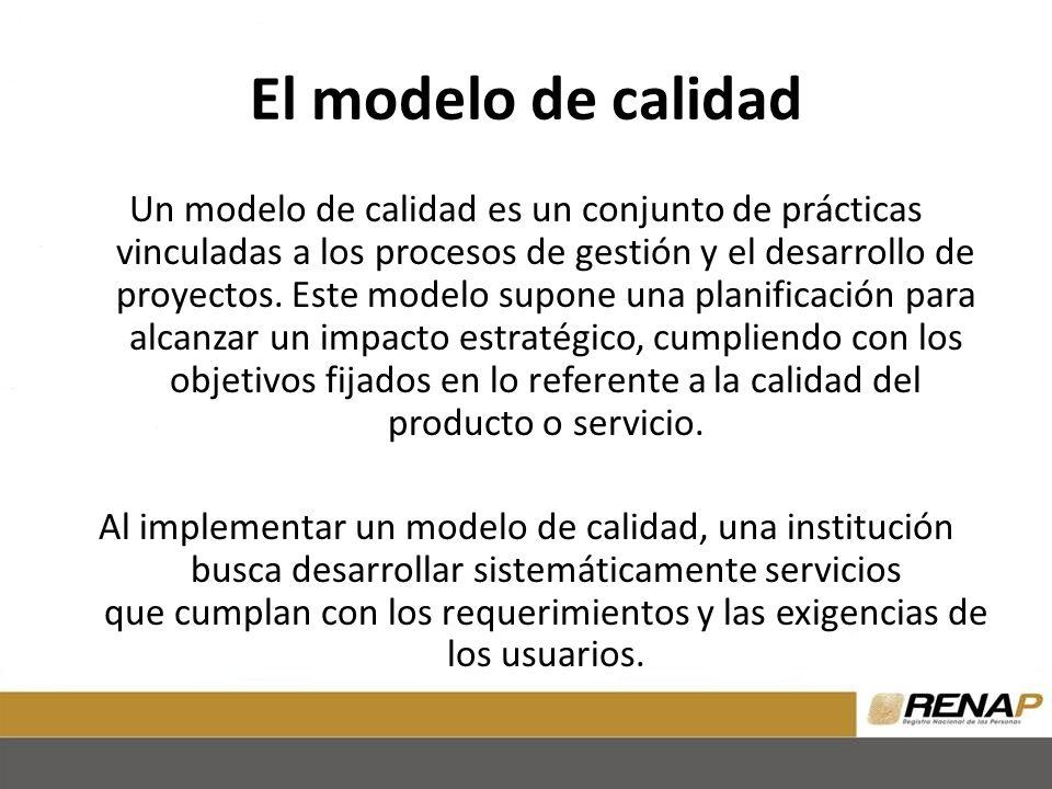 El modelo de calidad Un modelo de calidad es un conjunto de prácticas vinculadas a los procesos de gestión y el desarrollo de proyectos. Este modelo s