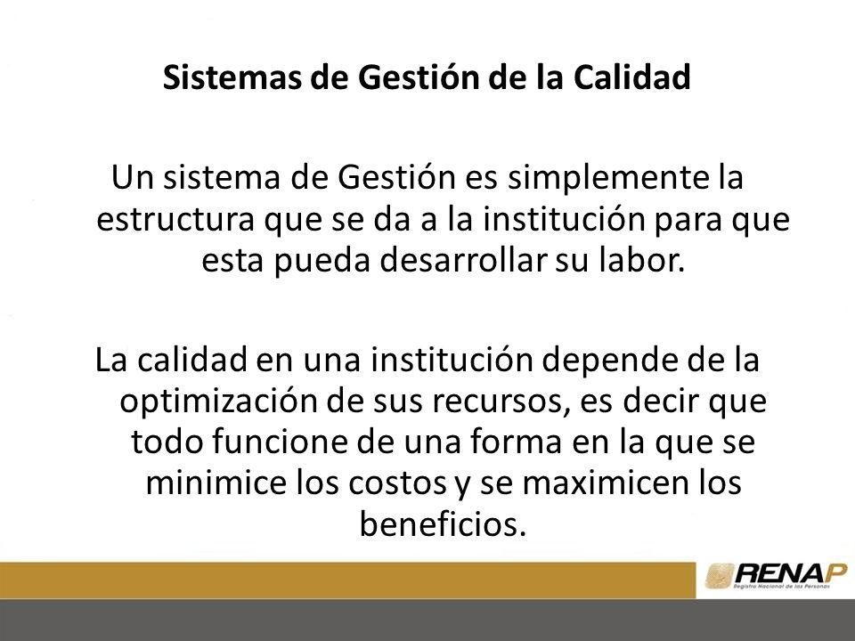 Sistemas de Gestión de la Calidad Un sistema de Gestión es simplemente la estructura que se da a la institución para que esta pueda desarrollar su lab