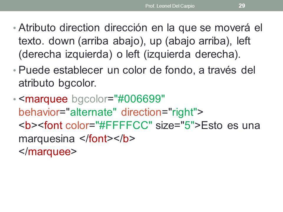 Atributo direction dirección en la que se moverá el texto. down (arriba abajo), up (abajo arriba), left (derecha izquierda) o left (izquierda derecha)