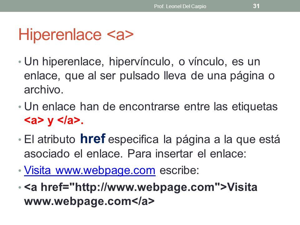 Hiperenlace Un hiperenlace, hipervínculo, o vínculo, es un enlace, que al ser pulsado lleva de una página o archivo. Un enlace han de encontrarse entr