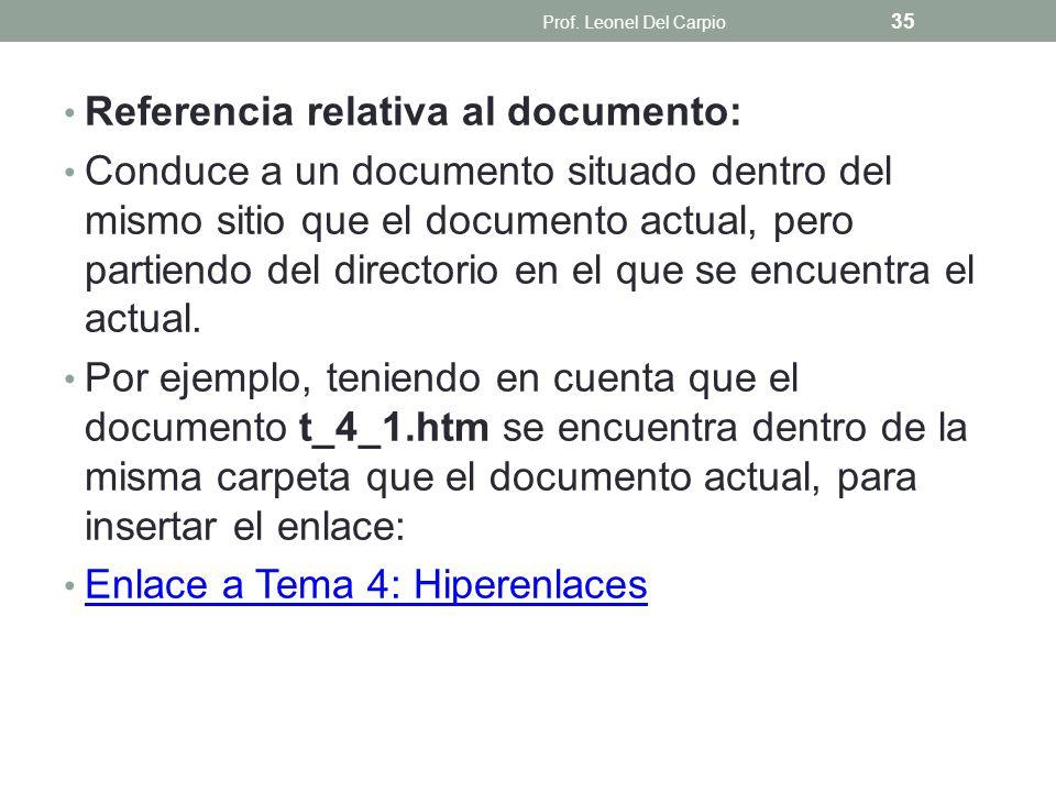 Referencia relativa al documento: Conduce a un documento situado dentro del mismo sitio que el documento actual, pero partiendo del directorio en el q