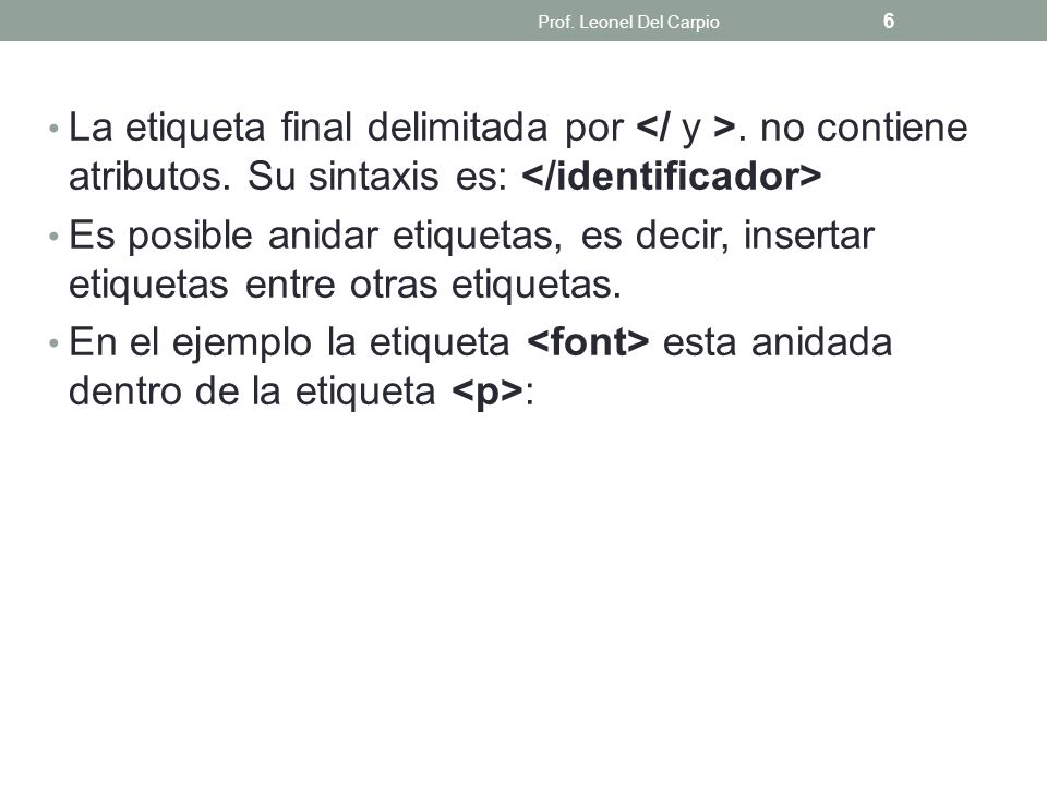 Encabezados h EtiquetaEjemplo Título 1: HTML Título 2: HTML Título 3: HTML Título 4: HTML Título 5: HTML Título 6: HTML Prof.