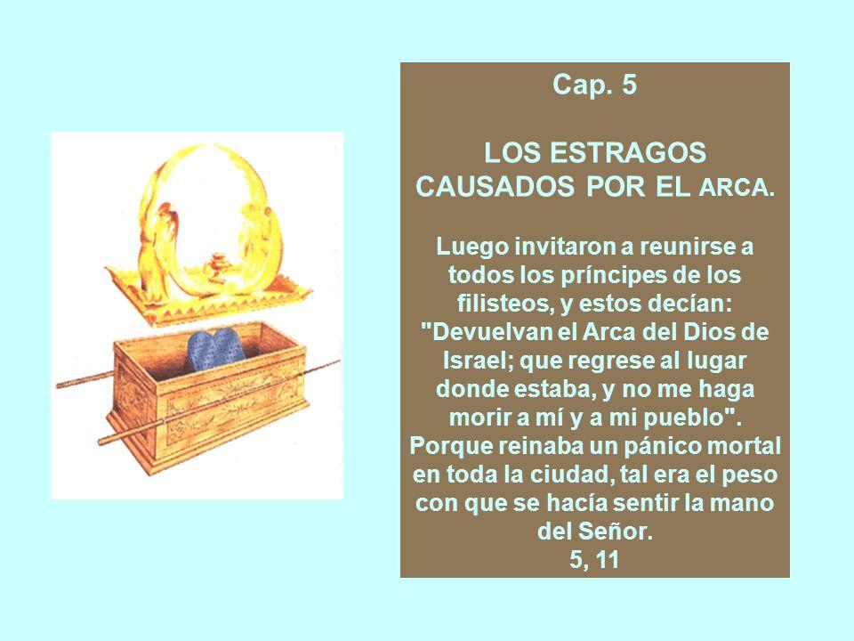 Cap.4 EL ARCA DE LA ALIANZA EN PODER DE LOS FILISTEOS Hacia el año 1050 a.