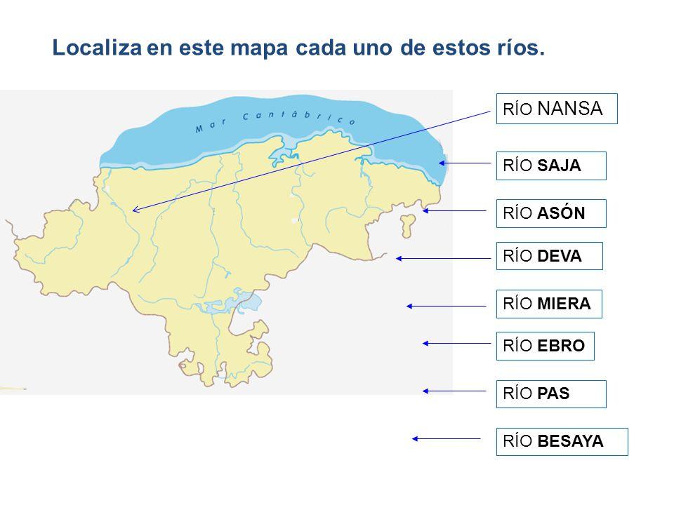 RÍO NANSA RÍO SAJA RÍO DEVA RÍO ASÓN RÍO EBRO RÍO MIERA RÍO PAS RÍO BESAYA Localiza en este mapa cada uno de estos ríos.