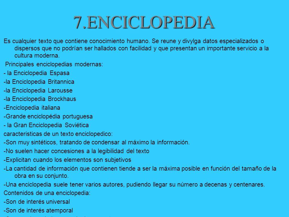 7.ENCICLOPEDIA Es cualquier texto que contiene conocimiento humano.