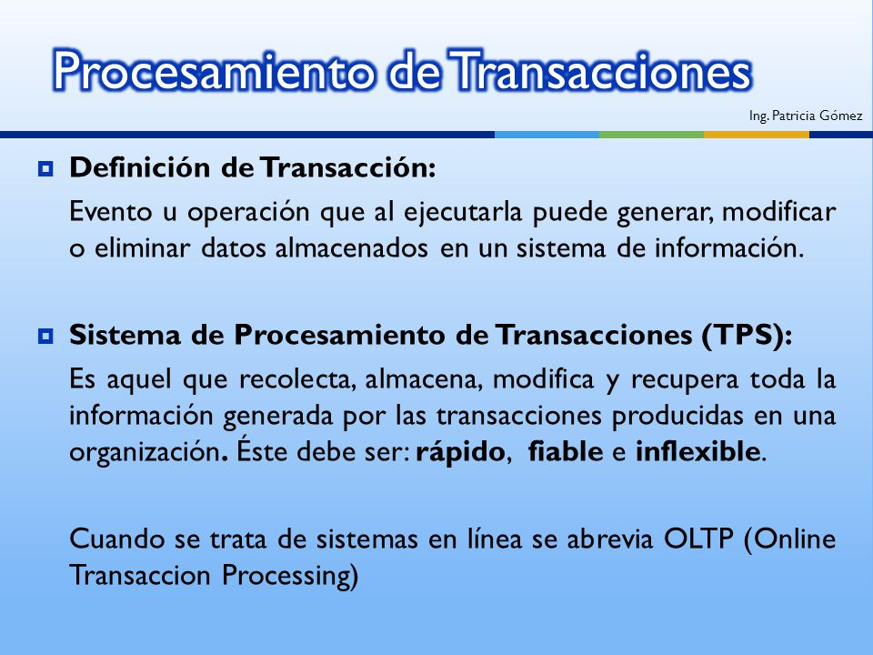 Definición de Transacción: Evento u operación que al ejecutarla puede generar, modificar o eliminar datos almacenados en un sistema de información. Si