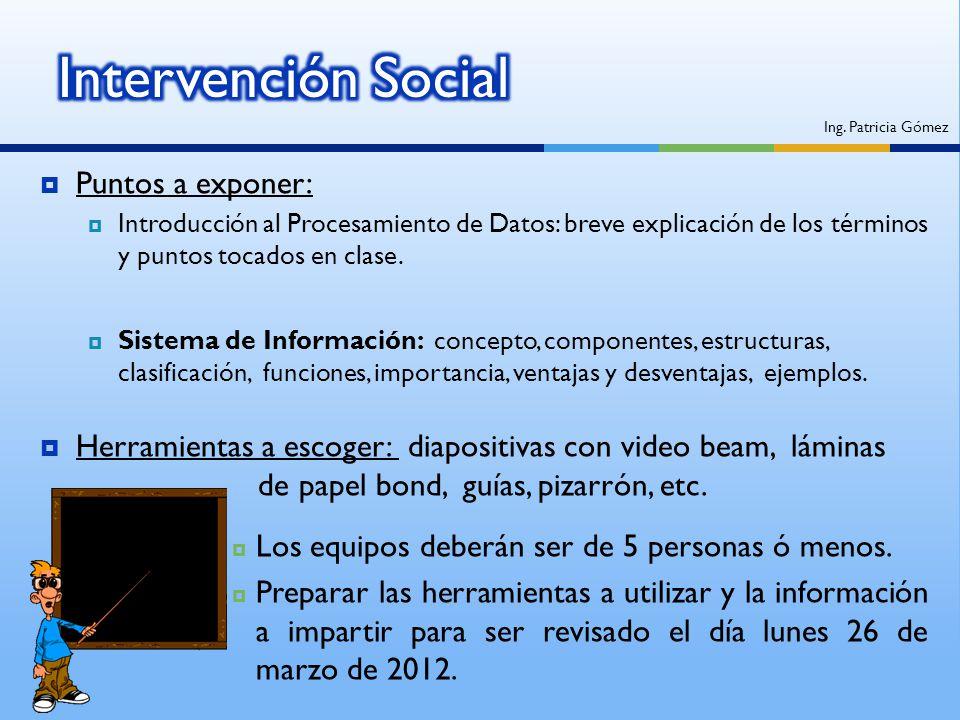 Puntos a exponer: Introducción al Procesamiento de Datos: breve explicación de los términos y puntos tocados en clase. Sistema de Información: concept